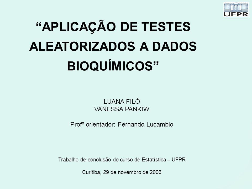 APLICAÇÃO DE TESTES ALEATORIZADOS A DADOS BIOQUÍMICOS