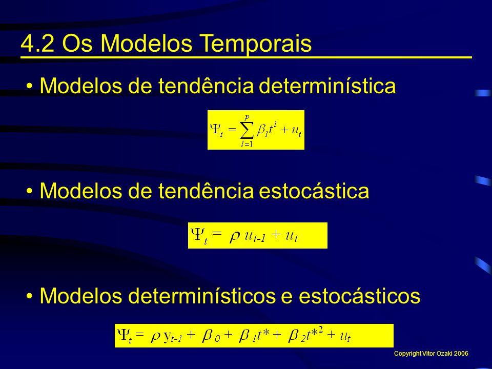 4.2 Os Modelos Temporais Modelos de tendência determinística