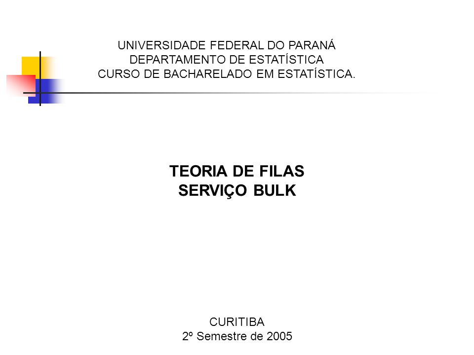 TEORIA DE FILAS SERVIÇO BULK