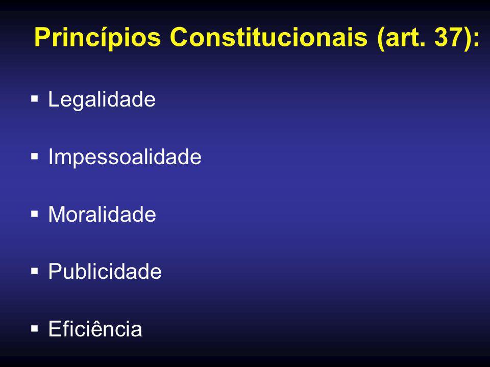 Princípios Constitucionais (art. 37):