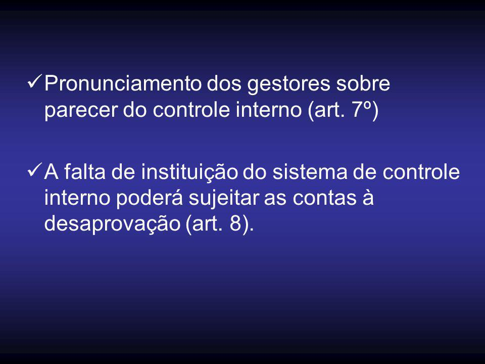 Pronunciamento dos gestores sobre parecer do controle interno (art. 7º)