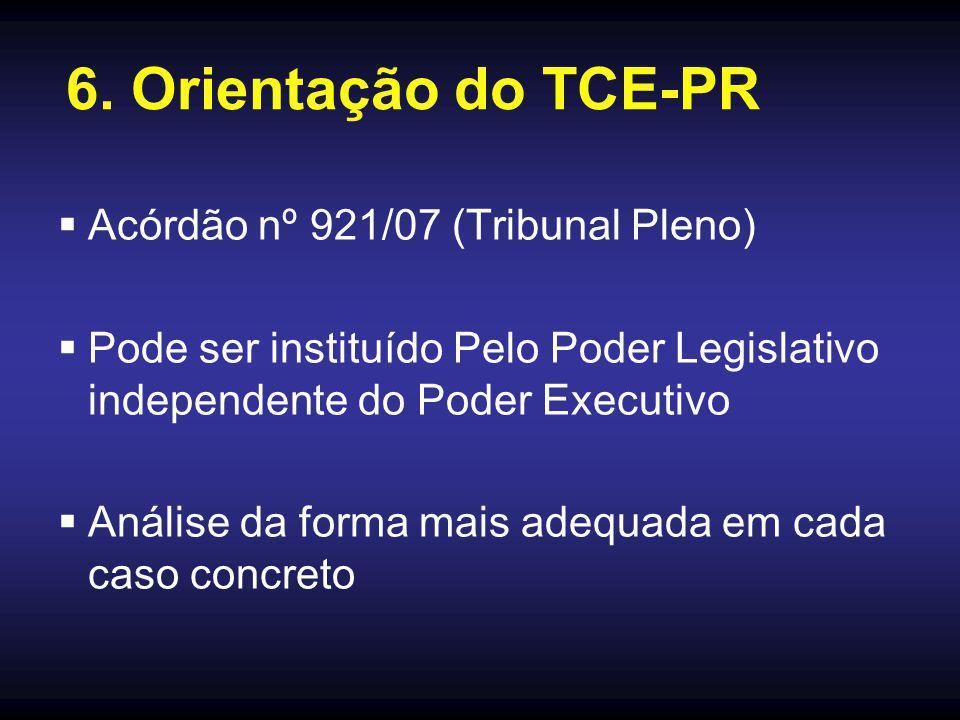 6. Orientação do TCE-PR Acórdão nº 921/07 (Tribunal Pleno)