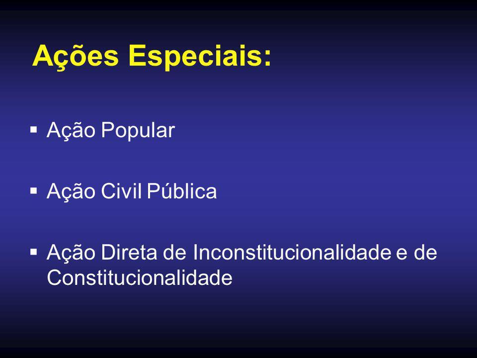 Ações Especiais: Ação Popular Ação Civil Pública