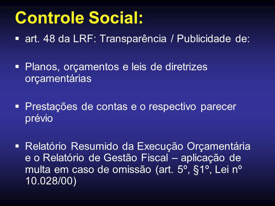 Controle Social: art. 48 da LRF: Transparência / Publicidade de: