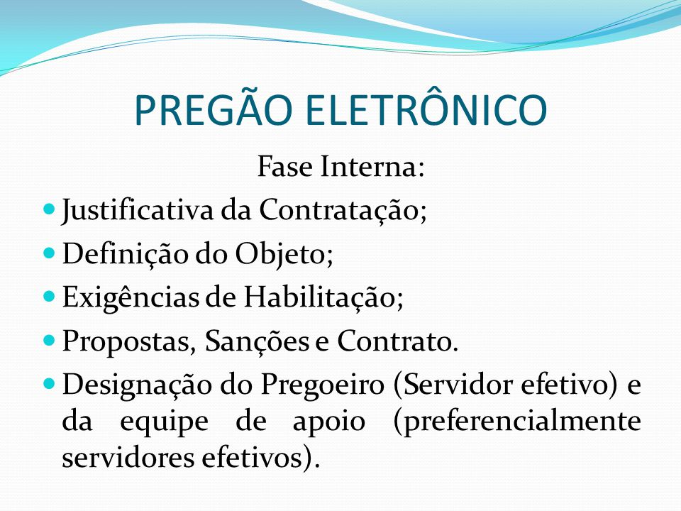 PREGÃO ELETRÔNICO Fase Interna: Justificativa da Contratação;