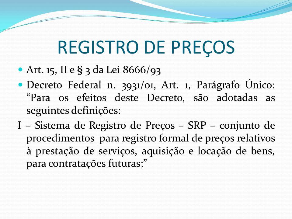 REGISTRO DE PREÇOS Art. 15, II e § 3 da Lei 8666/93