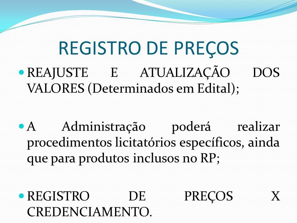REGISTRO DE PREÇOS REAJUSTE E ATUALIZAÇÃO DOS VALORES (Determinados em Edital);