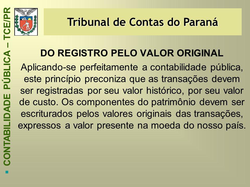 Tribunal de Contas do Paraná DO REGISTRO PELO VALOR ORIGINAL