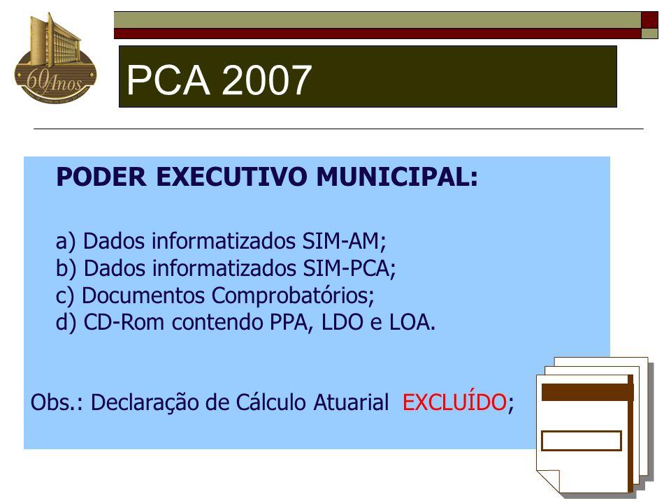 PCA 2007 PODER EXECUTIVO MUNICIPAL: a) Dados informatizados SIM-AM;
