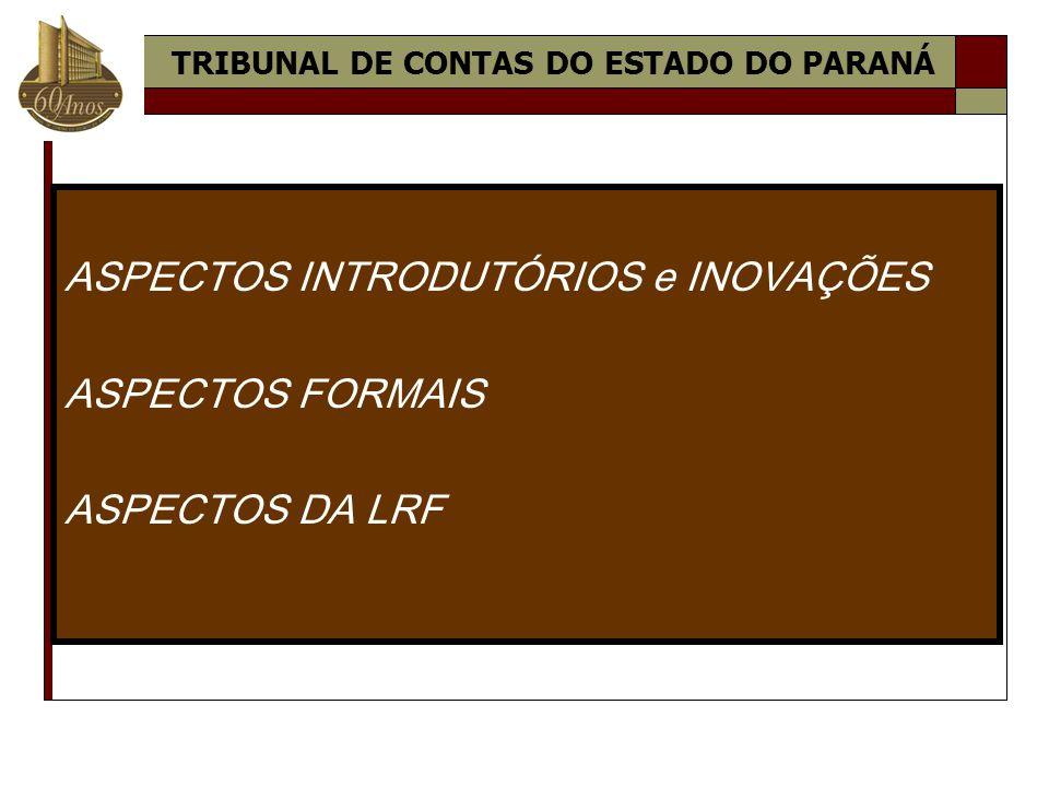 ASPECTOS INTRODUTÓRIOS e INOVAÇÕES ASPECTOS FORMAIS ASPECTOS DA LRF