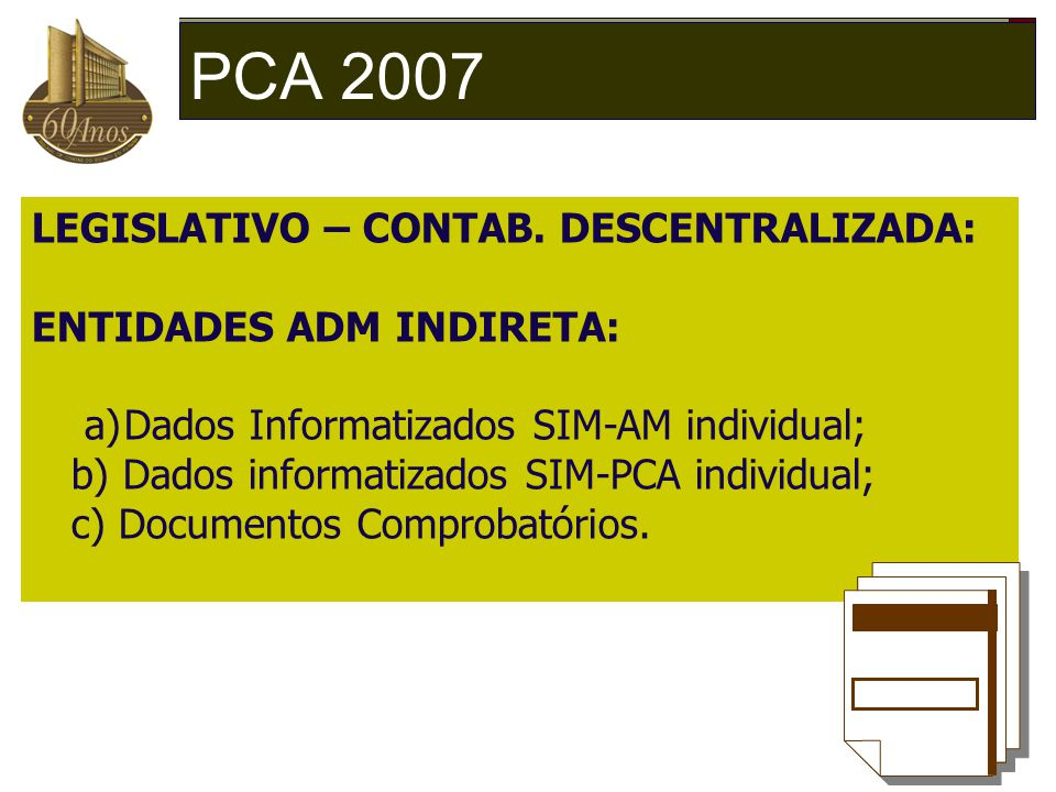 PCA 2007 LEGISLATIVO – CONTAB. DESCENTRALIZADA: