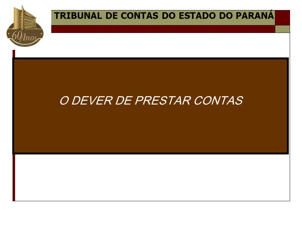 O DEVER DE PRESTAR CONTAS