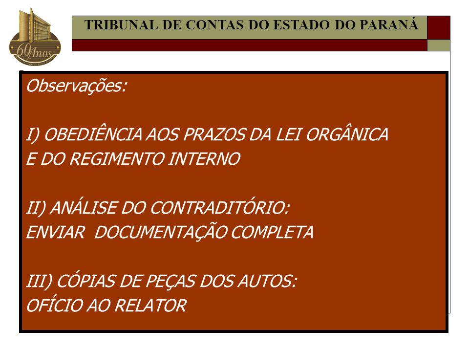 I) OBEDIÊNCIA AOS PRAZOS DA LEI ORGÂNICA E DO REGIMENTO INTERNO