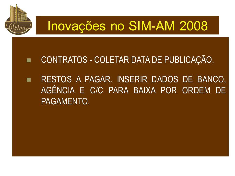 Inovações no SIM-AM 2008 CONTRATOS - COLETAR DATA DE PUBLICAÇÃO.
