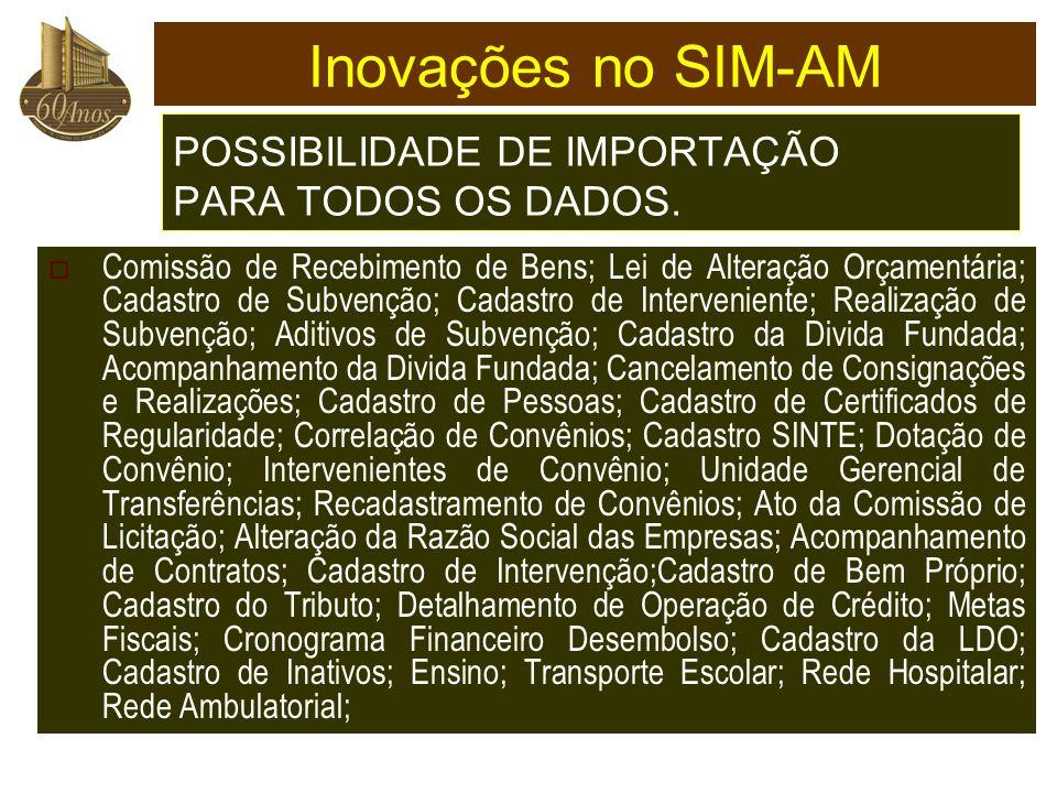 POSSIBILIDADE DE IMPORTAÇÃO PARA TODOS OS DADOS.