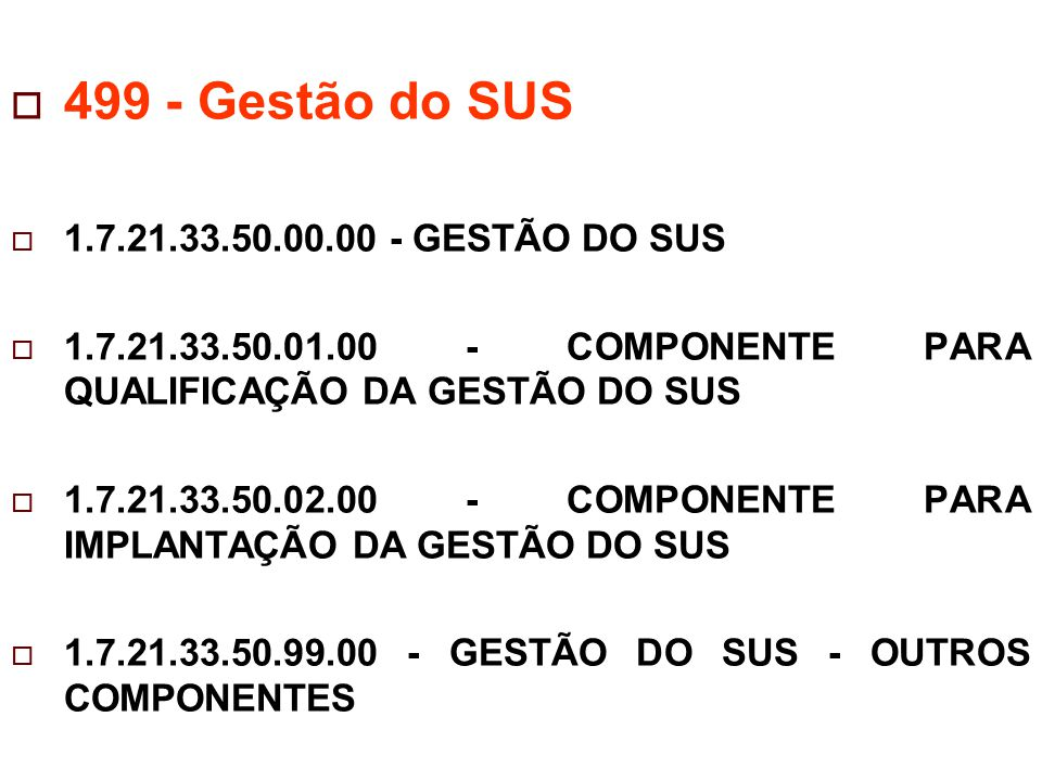 499 - Gestão do SUS 1.7.21.33.50.00.00 - GESTÃO DO SUS