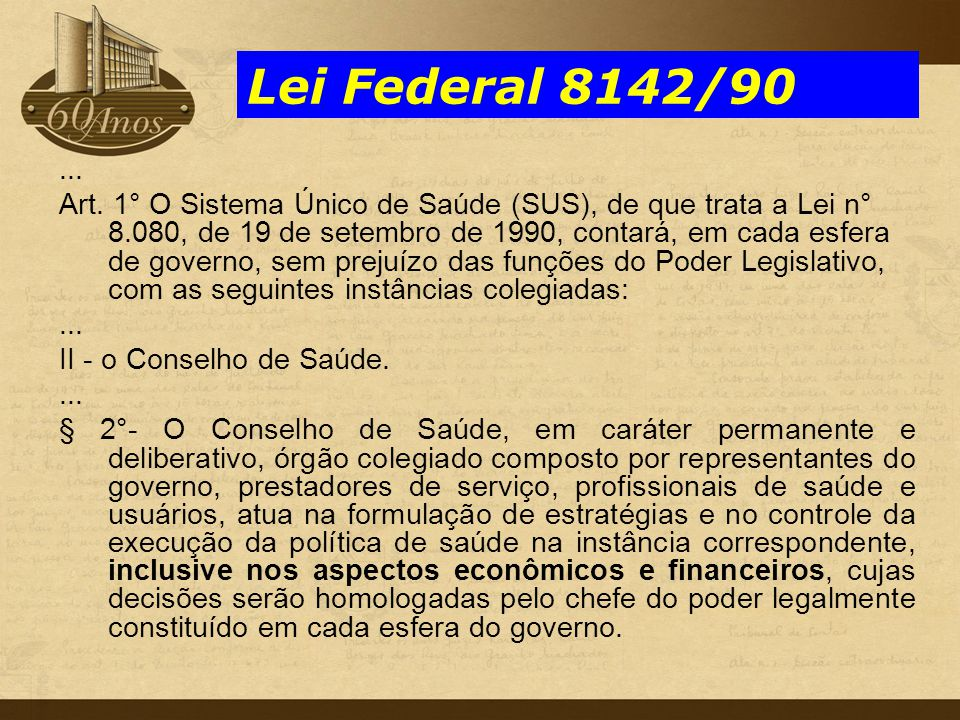 Lei Federal 8142/90 ...