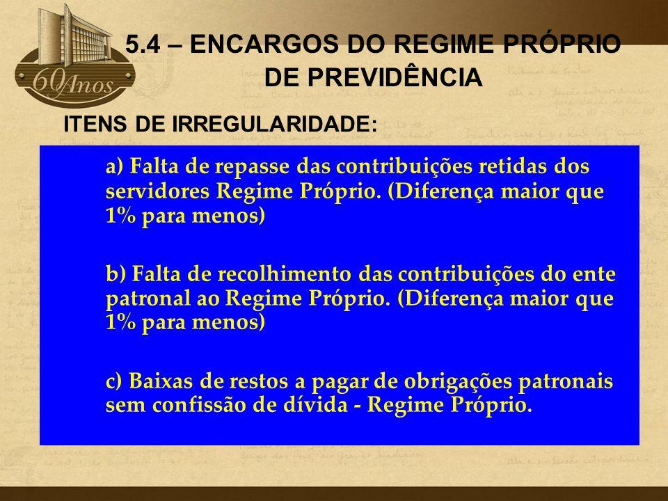 5.4 – ENCARGOS DO REGIME PRÓPRIO DE PREVIDÊNCIA