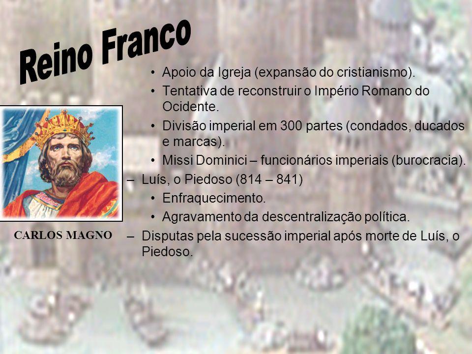 Reino Franco Apoio da Igreja (expansão do cristianismo).