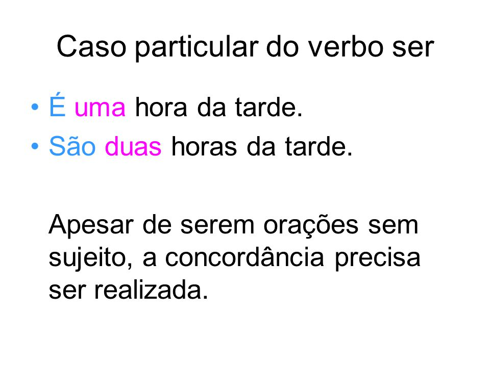 Caso particular do verbo ser