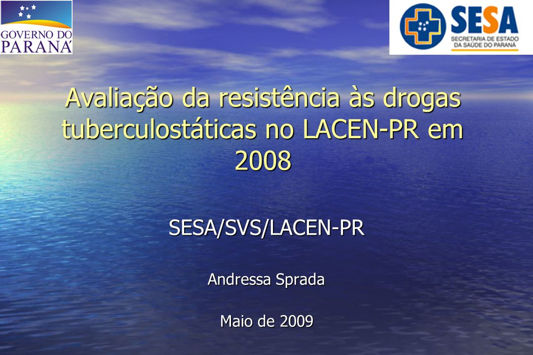 SESA/SVS/LACEN-PR Andressa Sprada Maio de 2009