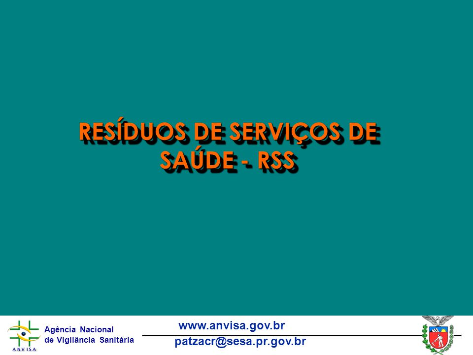 RESÍDUOS DE SERVIÇOS DE SAÚDE - RSS