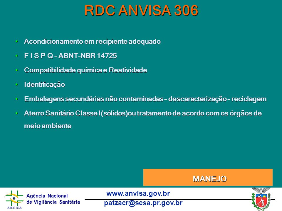 RDC ANVISA 306 Manejo MANEJO Acondicionamento em recipiente adequado