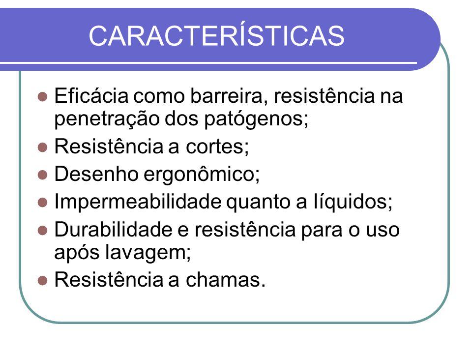CARACTERÍSTICAS Eficácia como barreira, resistência na penetração dos patógenos; Resistência a cortes;