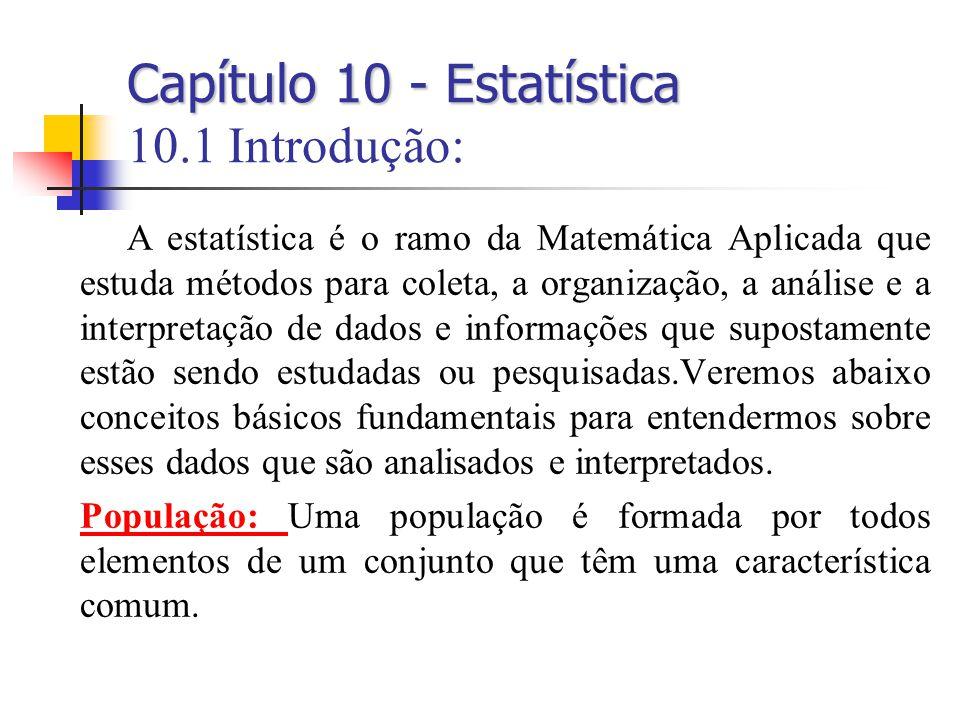 Capítulo 10 - Estatística 10.1 Introdução: