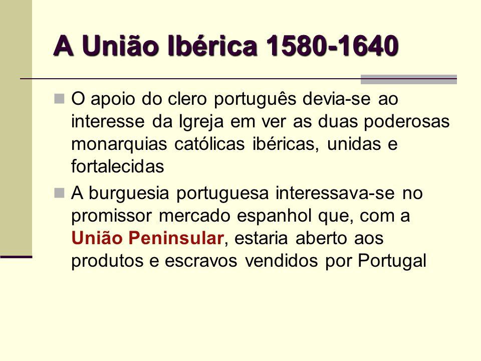 A União Ibérica 1580-1640