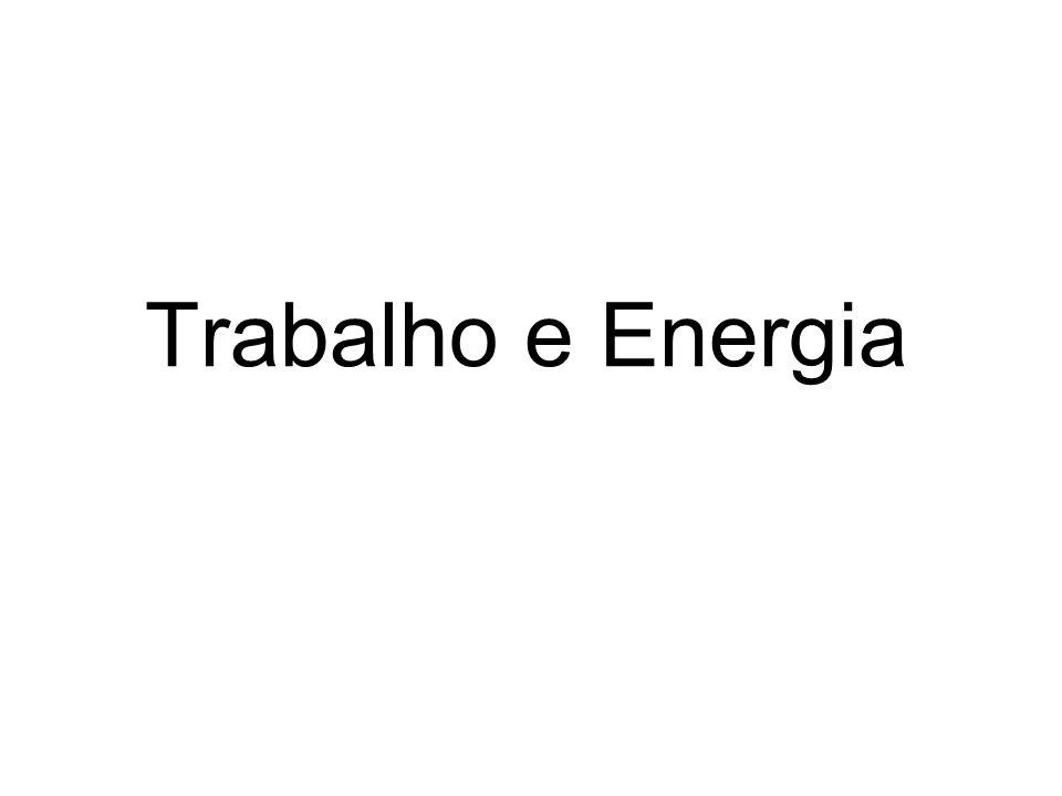 Trabalho e Energia Clique para adicionar anotações