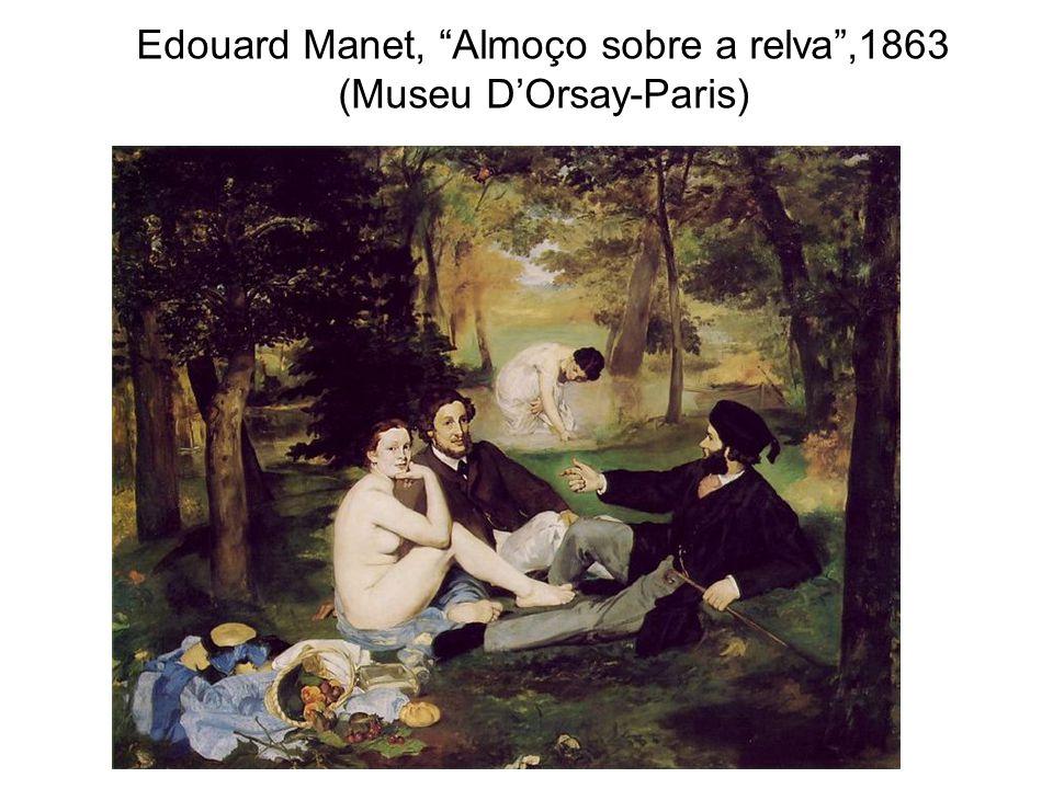 Edouard Manet, Almoço sobre a relva ,1863 (Museu D'Orsay-Paris)