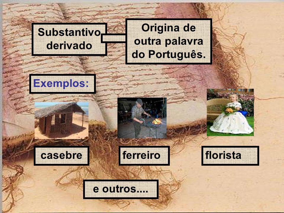 Origina de outra palavra do Português.