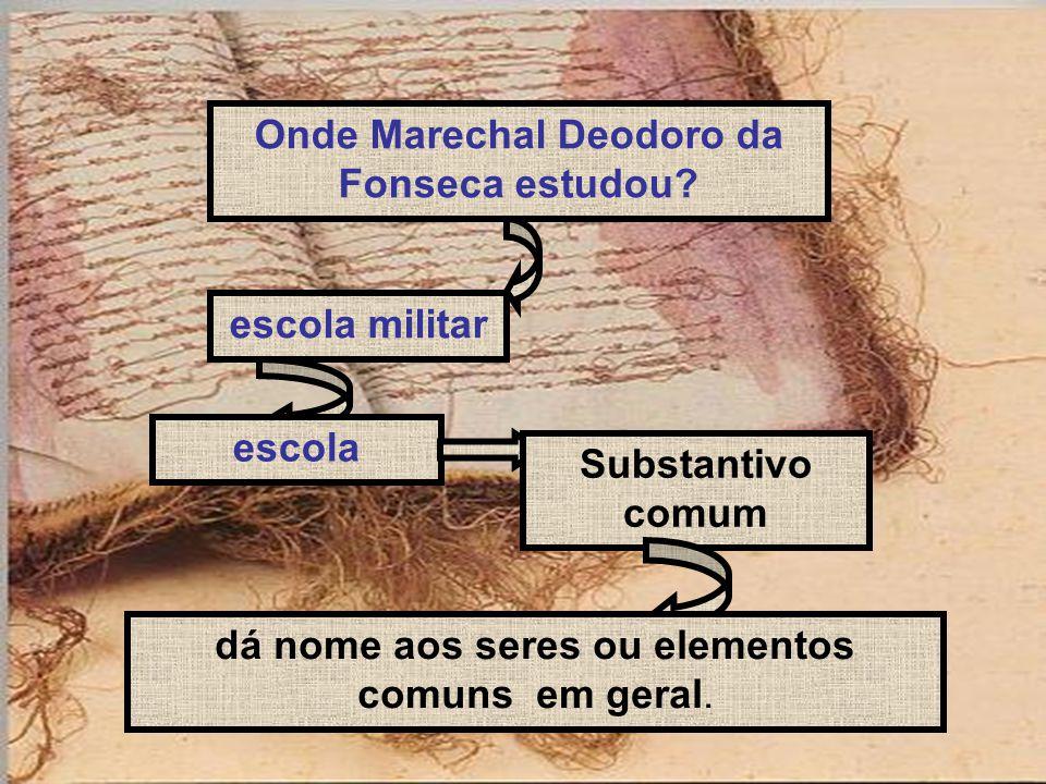 Onde Marechal Deodoro da Fonseca estudou
