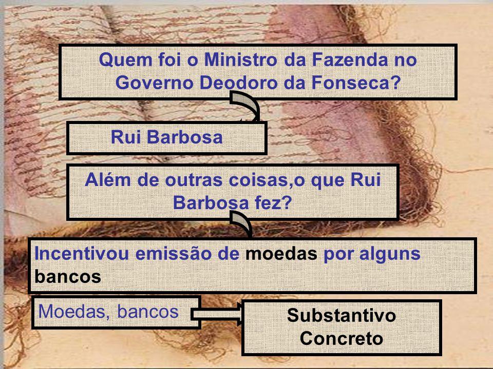 Quem foi o Ministro da Fazenda no Governo Deodoro da Fonseca
