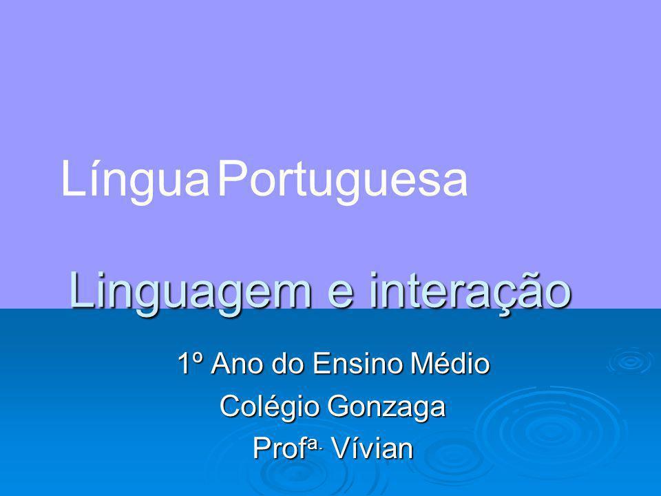 1º Ano do Ensino Médio Colégio Gonzaga Profa. Vívian