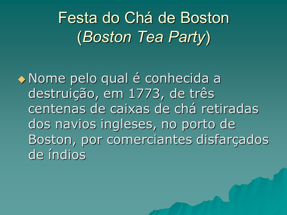 Festa do Chá de Boston (Boston Tea Party)