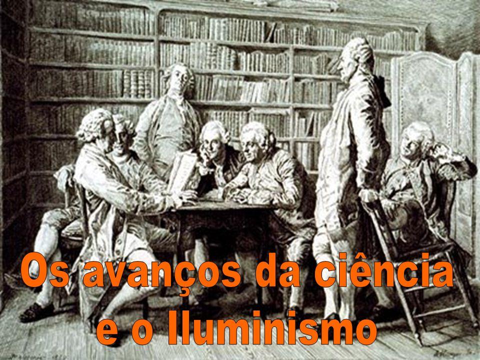 Os avanços da ciência e o Iluminismo