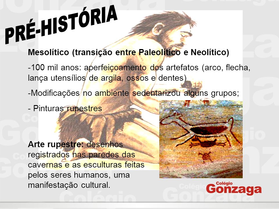PRÉ-HISTÓRIA Mesolítico (transição entre Paleolítico e Neolítico)