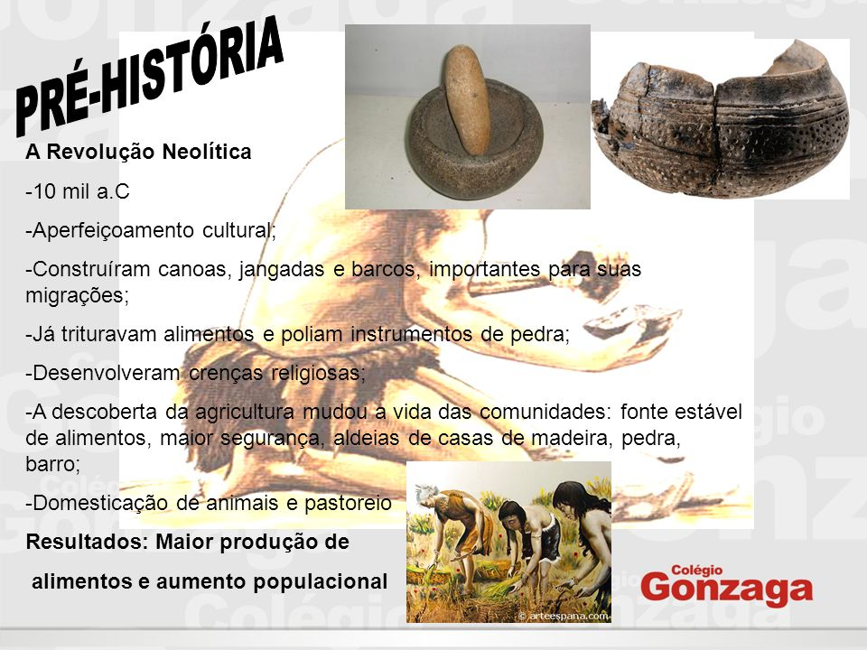 PRÉ-HISTÓRIA A Revolução Neolítica 10 mil a.C