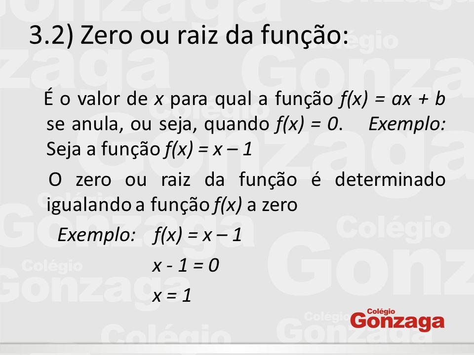 3.2) Zero ou raiz da função: