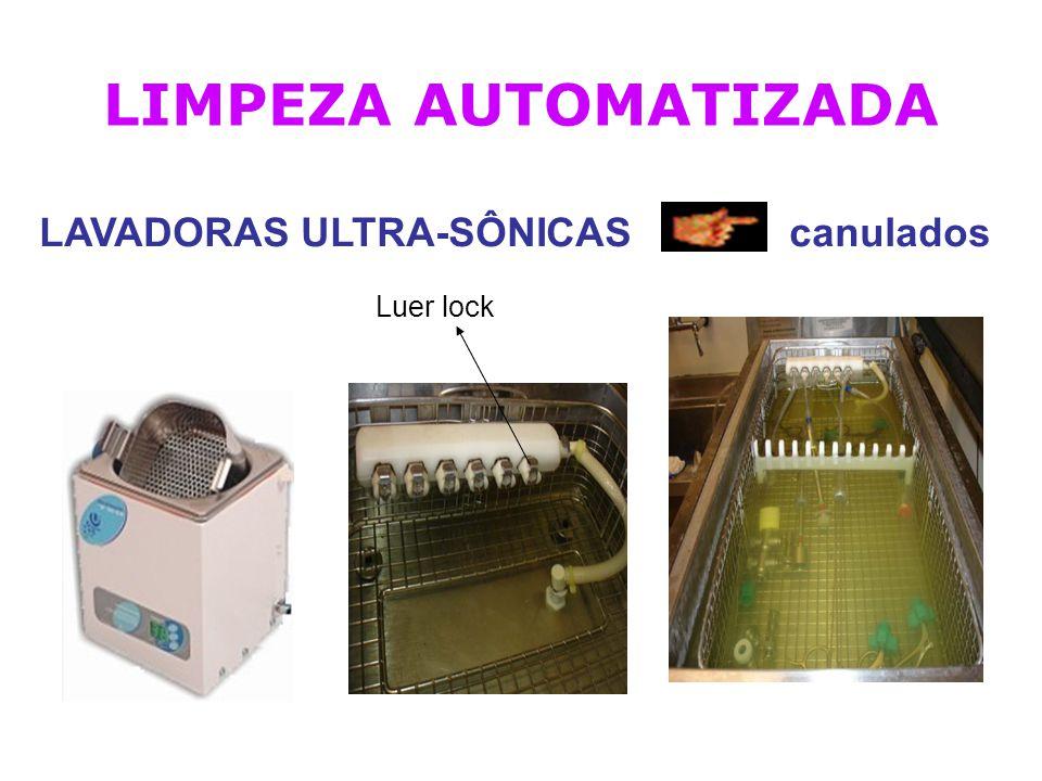 LIMPEZA AUTOMATIZADA LAVADORAS ULTRA-SÔNICAS canulados Luer lock