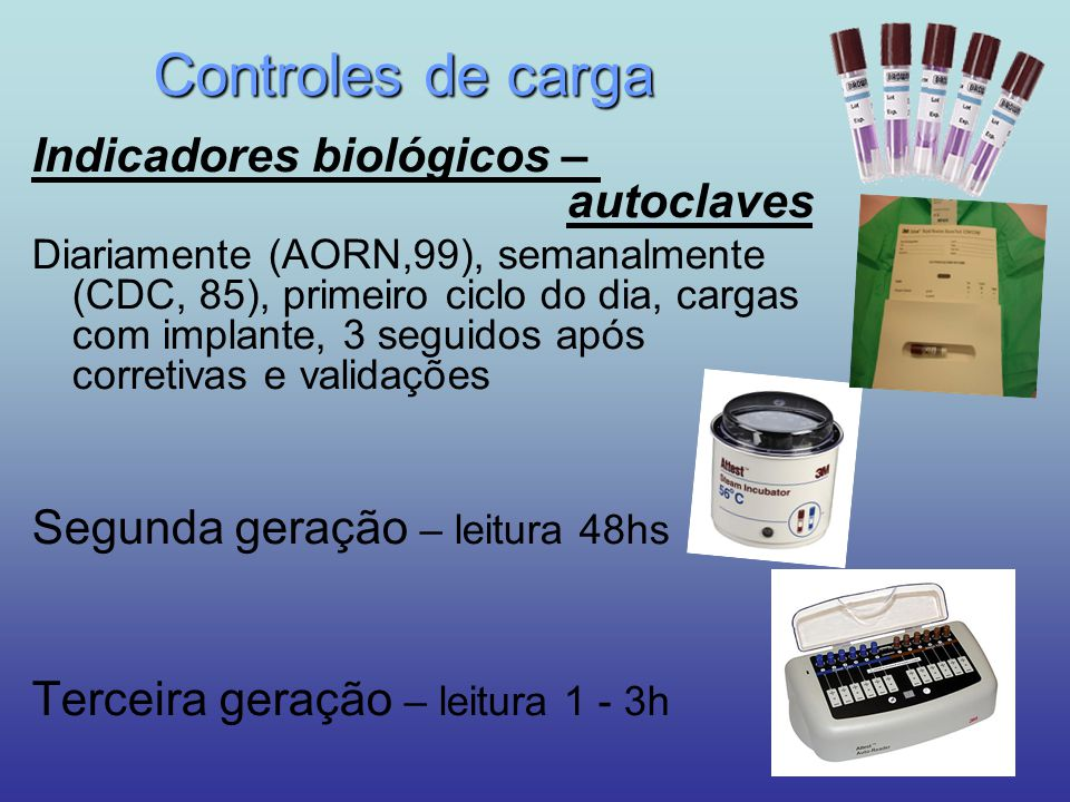 Controles de carga Indicadores biológicos – autoclaves