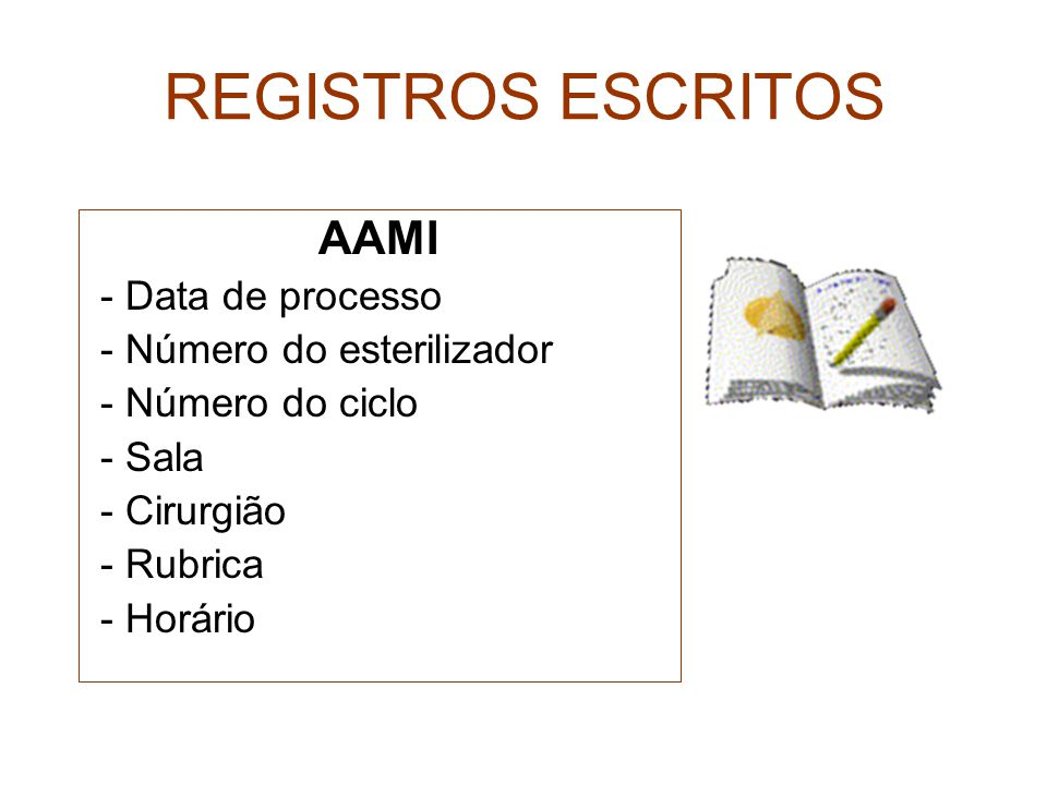 REGISTROS ESCRITOS AAMI - Data de processo - Número do esterilizador
