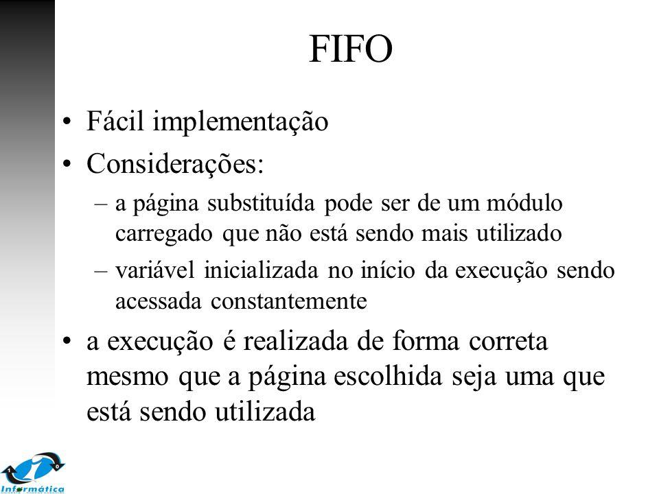 FIFO Fácil implementação Considerações: