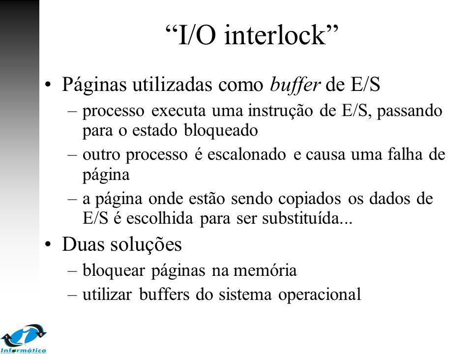 I/O interlock Páginas utilizadas como buffer de E/S Duas soluções