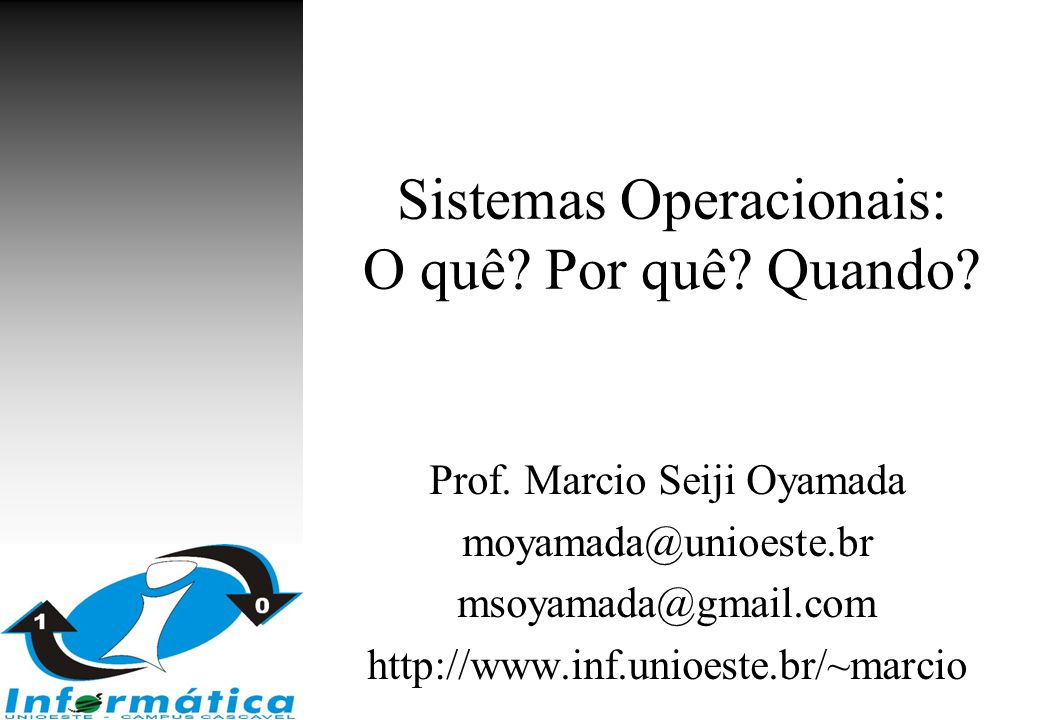 Sistemas Operacionais: O quê Por quê Quando