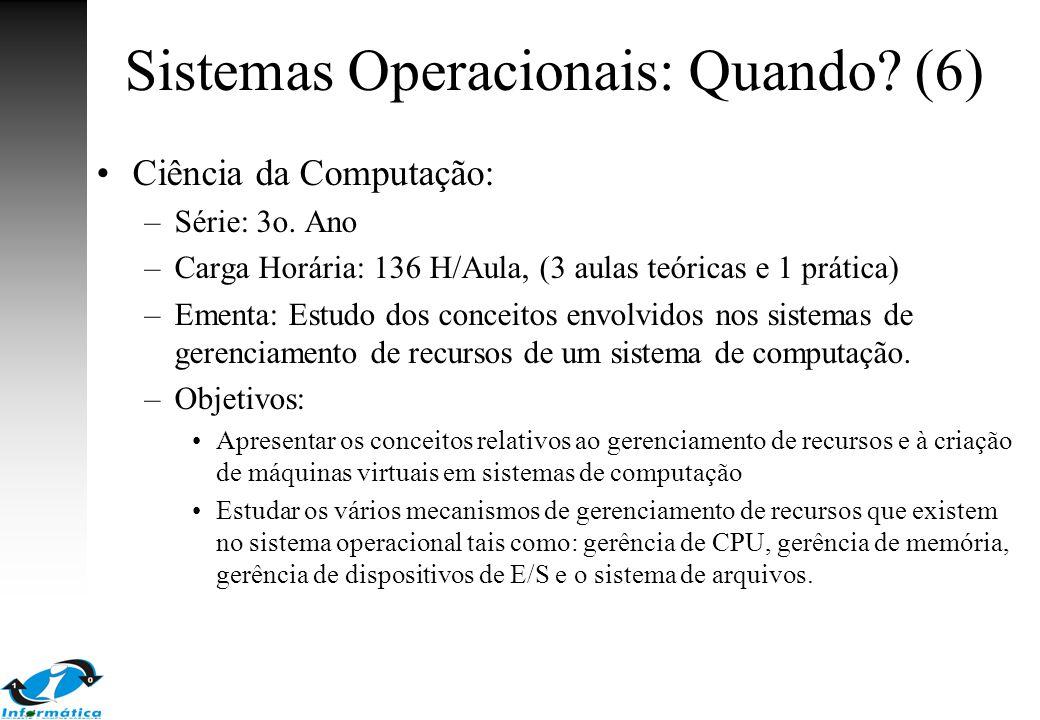 Sistemas Operacionais: Quando (6)