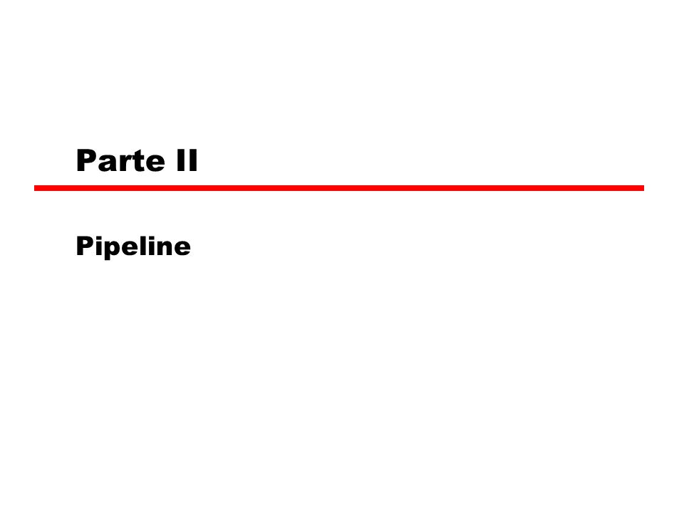 Parte II Pipeline