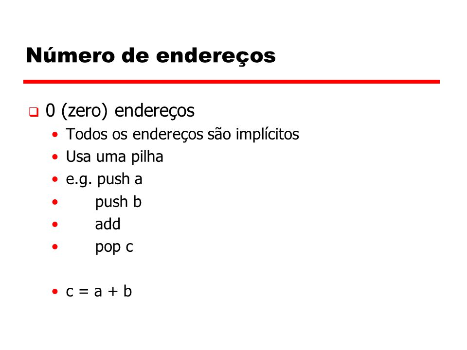 Número de endereços 0 (zero) endereços
